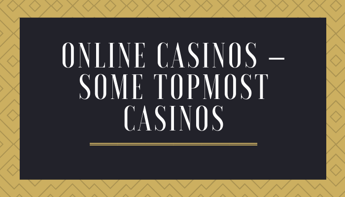 some-topmost-casinos